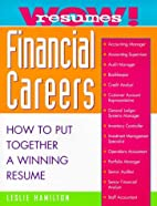 Wow! Resumes for Financial Careers by Leslie…