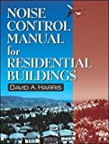 Harris, David: Noise Control Manual for Residential Buildings (Builder's Guide)