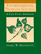 Environmental Problem Solving: A Case Study…