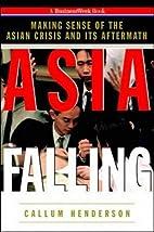 Asia Falling: Making Sense of the Asian…