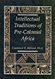 Hilliard, Constance B.: Intellectual Traditions of Pre-Colonial Africa