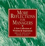 Hyland, Bruce N.: More Reflections for Managers: A New Collection of Wisdom and Inspiration from the World&#39;s Best Managers