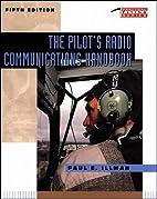 The Pilot's Radio Communications Handbook by…