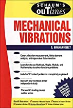 Schaum's Outline of Mechanical Vibrations by…