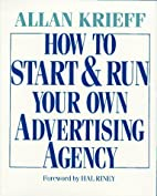 How to Start and Run Your Own Advertising…