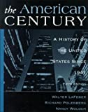 Lafeber, Walter: The American Century: A History of the United States Since 1941