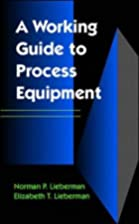 Working Guide to Process Equipment by Norman…