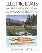 Electric Boats: The Handbook of Clean, Quiet…