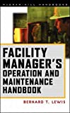 Lewis,Bernard: Facility Manager's Operation and Maintenance Handbook