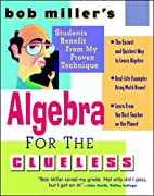 Bob Miller's Algebra for the Clueless by Bob…