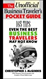 McGinnis, Christopher J.: The Unofficial Business Traveler&#39;s Pocket Guide: 165 Tips Even the Best Business Traveler May Not Know