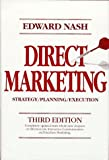 Nash, Edward L.: Direct Marketing: Strategy, Planning, Execution