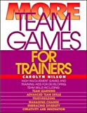 Nilson, Carolyn: More Team Games for Trainers