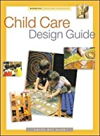 Child Care Design Guide by Anita Rui Olds