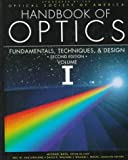Optical Society of America: Handbook of Optics: Fundamentals, Techniques, and Design