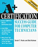Parks, Sarah T.: A+ Certification Success Guide for Computer Technicians