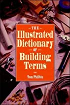 The Illustrated Dictionary of Building Terms…