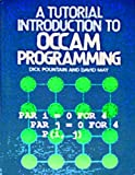 Pountain, Dick: A Tutorial Introduction to Occam Programming