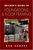 Ramsey, Dan: Builder's Guide to Foundations and Floor Framing (Builder's Guide) (Builders Guide Series)