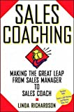 Richardson, Linda: Sales Coaching: Making the Great Leap from Sales Manager to Sales Coach