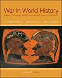 Morillo, Stephen: War In World History: Society, Technology, and War from Ancient Times to the Present, Volume 1