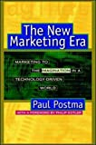 Postma, Paul: The New Marketing Era: Marketing to the Imagination in a Technology-Driven World