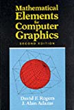 Adams, J. Alan: Mathematical Elements for Computer Graphics