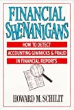 Schilit, Howard Mark: Financial Shenanigans: How to Detect Accounting Gimmicks and Fraud in Financial Reports