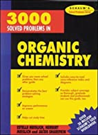 3,000 Solved Problems in Organic Chemistry…