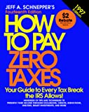 Schnepper, Jeff A.: How to Pay Zero Taxes