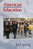 Joel H. Spring: American Education