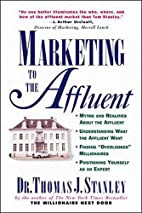 Marketing to the Affluent by Thomas J.…