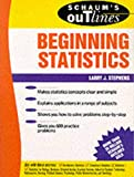 Stephens, Larry J.: Schaum&#39;s Outline of Theory and Problems of Beginning Statistics