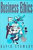 Stewart, David: Business Ethics