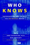 Tapscott, Don: Who Knows: Safeguarding Your Privacy in a Networked World