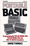 Thomas, David: Portable Basic: Programming the Trs-80 Model 200, Trs-80 Model 100, and NEC Pc-8201a Computers (A Byte book)