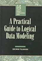 A practical guide to logical data modeling…