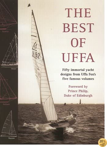 Best of Uffa: Fifty Immortal Yacht Designs from Uffa Fox's Five Famous Volumes