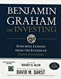 Benjamin Graham,Rodney G. Klein: Benjamin Graham On Investing