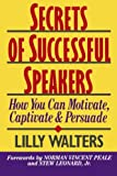 Walters, Lilly: Secrets of Successful Speakers: How You Can Motivate, Captivate, and Persuade
