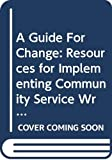 Watters, Ann: A Guide for Change: Resources for Implementing Community Service Writing