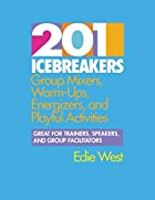 201 Icebreakers Pb by Edie West