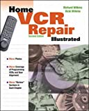 Wilkins, Richard C.: Home Vcr Repair Illustrated