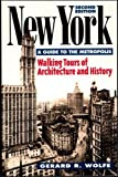 Wolfe, Gerard R.: New York: A Guide to the Metropolis  Walking Tours of Architecture and History