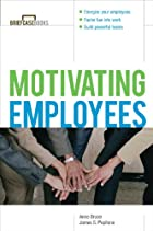 Motivating Employees by Anne Bruce