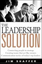 The Leadership Solution by Jim Shaffer