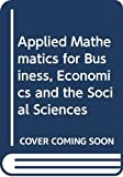 Budnick, Frank S.: Applied Mathematics for Business, Economics and the Social Sciences