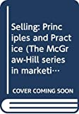 Russell, Frederic A.: Selling: Principles and Practice (The McGraw-Hill Series in Marketing)