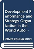Clark, K.: Development Performance and Strategy Organization in the World Auto Industry