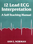 12-Lead ECG Interpretation: A Self-Teaching…